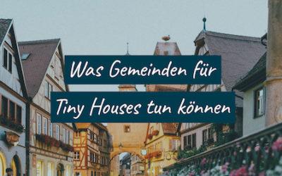 Ein Tiny House Leitfaden für Gemeinden und mehr Grundstücke.